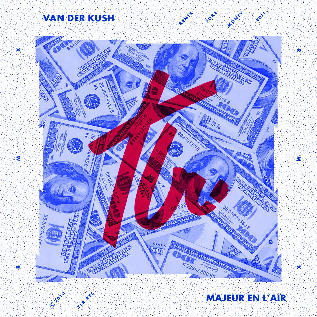 Joke – Majeur en l'air (Van der Kush TLR remix)