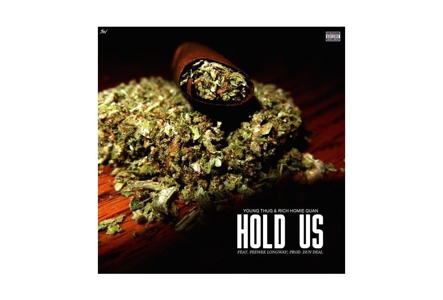 Young Thug & Rich Homie Quan feat. Peewee Longway, «Hold us»