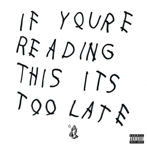 Chronique / Drake – If you're reading this, it's too late