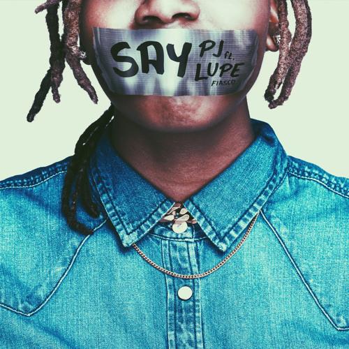 PJ et Lupe Fiasco – Say