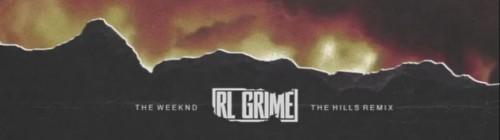 RL Grime remix The Hills de The Weeknd